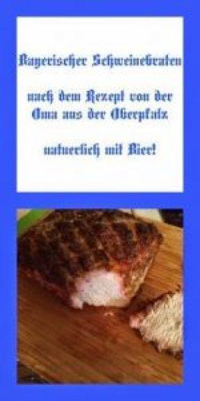 Bayerischer Schweinebraten mit Bier - Lecker Rezept von der Oma aus der Oberpfalz #lebenindenusa #rezept https://lebenindenusa.com/bayerischer-schweinebraten/ .
