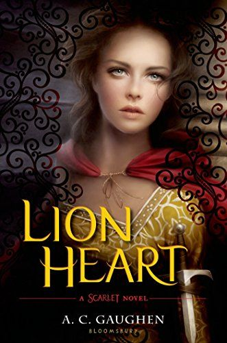 Lion Heart: A Scarlet Novel by A.C. Gaughen   May 19th 2015