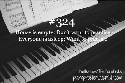 Piano problems. All the time! This is SO annoying!