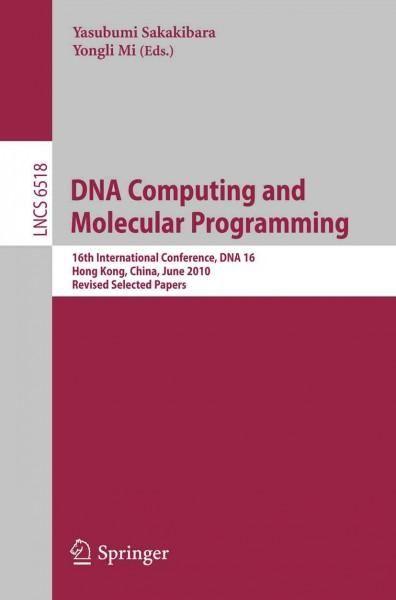 DNA Computing and Molecular Programming: 16th International Conference, DNA 16, Hong Kong, China, June 14-17, 201...