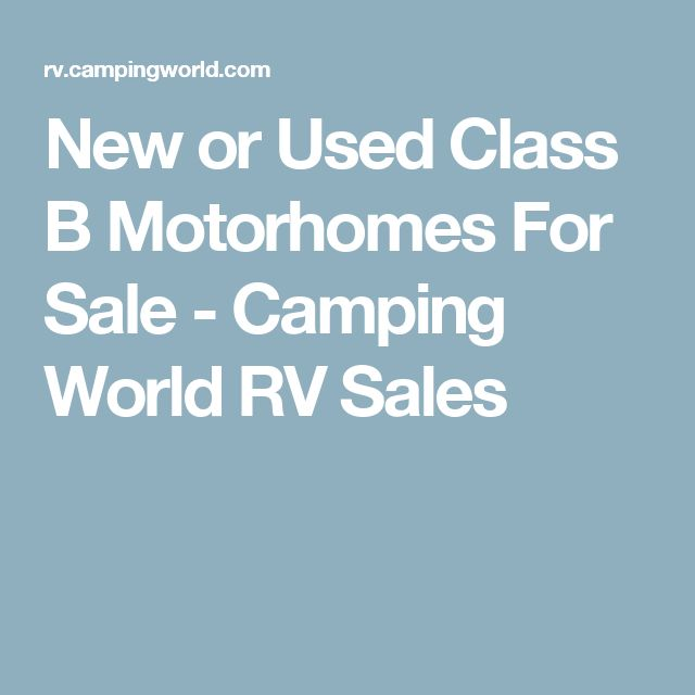 New or Used Class B Motorhomes For Sale - Camping World RV Sales