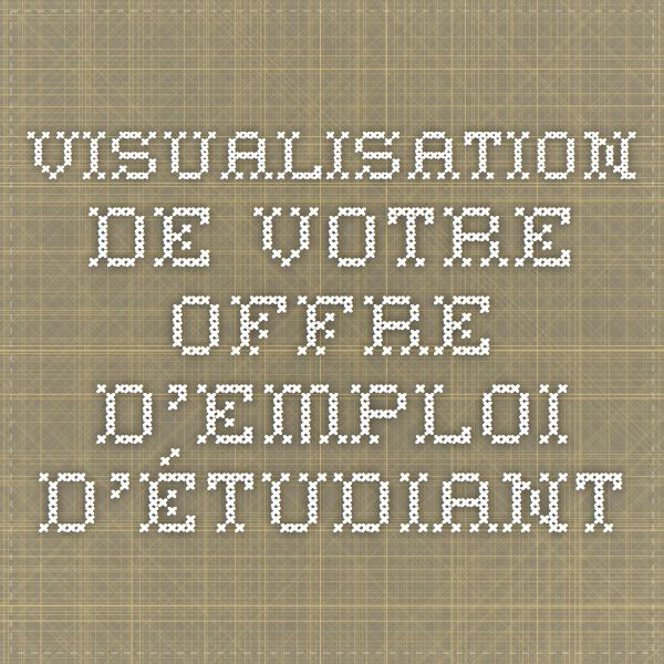 Visualisation de votre offre d'emploi d'étudiant