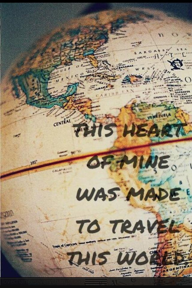 this heart of mine was made to #travel the #world