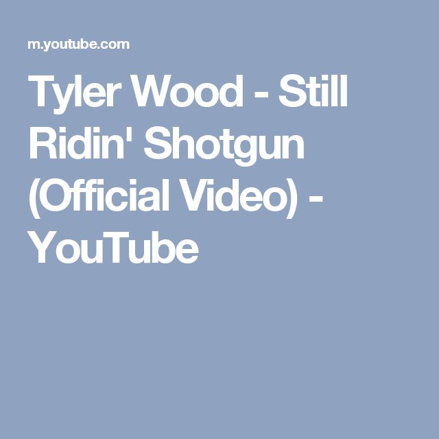 Tyler Wood - Still Ridin' Shotgun (Official Video) - YouTube