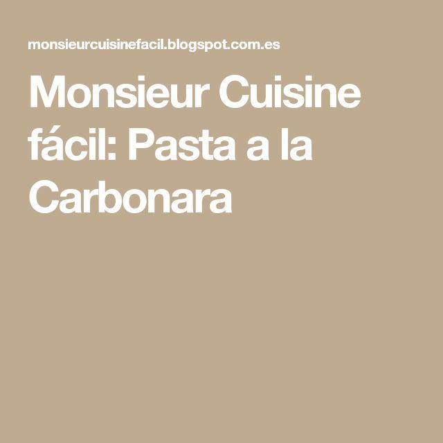 Monsieur Cuisine fácil: Pasta a la Carbonara