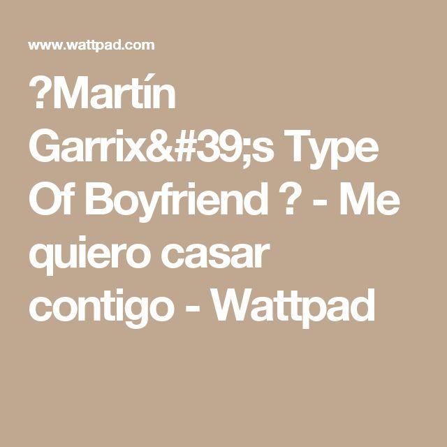 ▶Martín Garrix's Type Of Boyfriend ◀ - Me quiero casar contigo - Wattpad