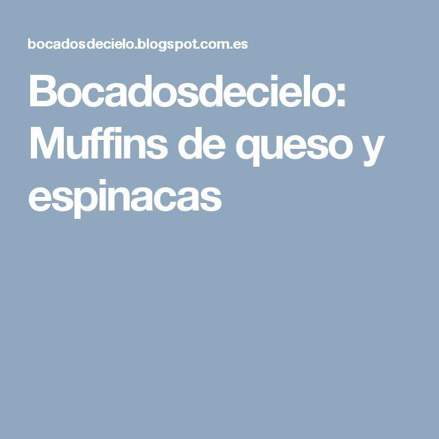 Bocadosdecielo: Muffins de queso y espinacas