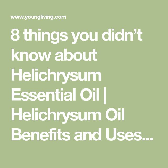 8 things you didn't know about Helichrysum Essential Oil | Helichrysum Oil Benefits and Uses | Young Living Blog