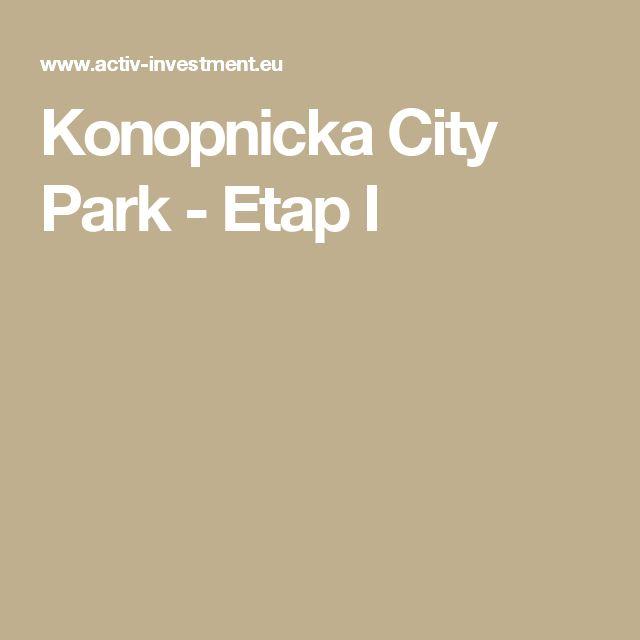 Konopnicka City Park - Etap I