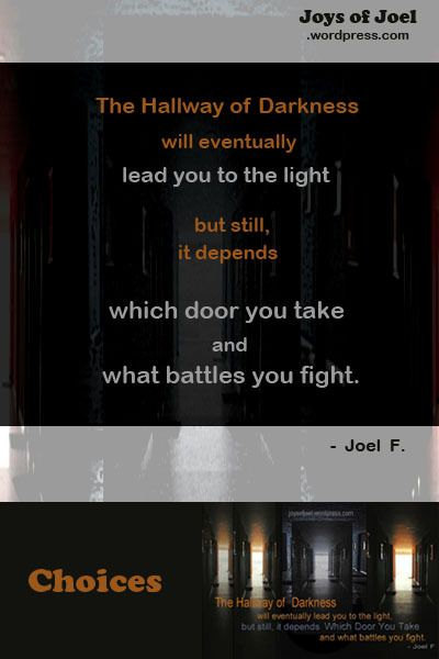 Choose the door and pick your battles . poem about life choices, decisions, choosing your battles, joys of joel poems, about life quote, deep poem, dark poem, beautiful poem, wisdom, reflections