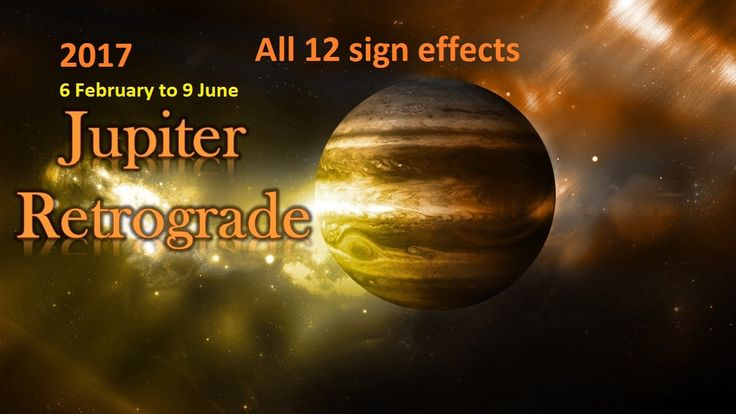 Jupiter Retrograde 2017 Predictions for all 12 signs Guru Vakri All deta...