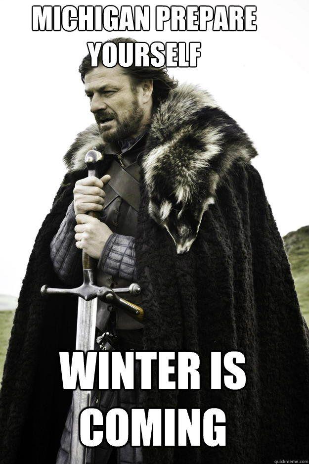 Resultado de imagem para the winter is coming michigan