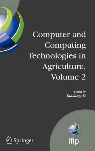Computer and Computing Technologies in Agriculture: First Ifip TC 12 International Conference on Computer and Com...