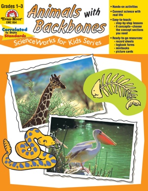 ScienceWorks for Kids: Animals with Backbones, Grades 1-3 - Teacher Resource Book;  Evan-Moor.com/scienceworks