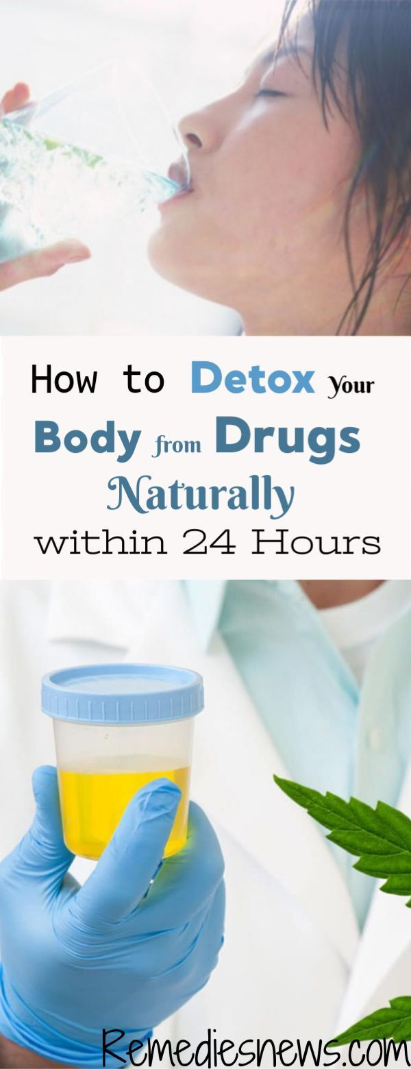10 Best Ways to Detox Your Body from Drugs Naturally within 24 Hours