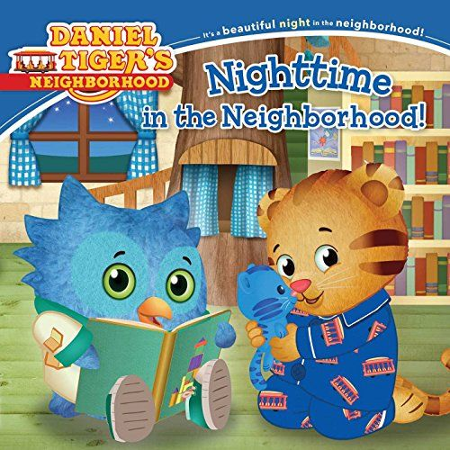 Daniel Is Going To A Special Nighttime Story Time At The Library In This Charming New Storybook Based On Popular Episode Of Tigers Neighborhood