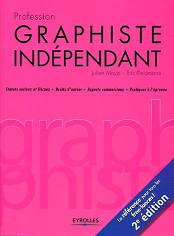 Profession : graphiste indépendant - Julien Moya et Eric Delamarre