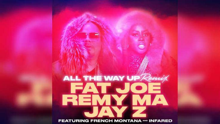 """Fat Joe e Remy Ma lançam o remix de """"All The Way Up"""" com participação de Jay-Z"""