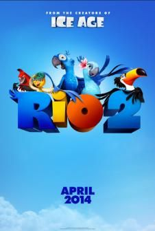 Rio 2  April 2014!!    Going to make this the 1st movie I take my son to! He is going to LOVE it!!!