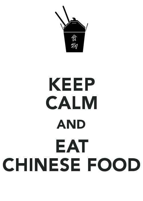 KEEP CALM AND EAT CHINESE FOOD!!!!!!! this is freakn awesome!!!