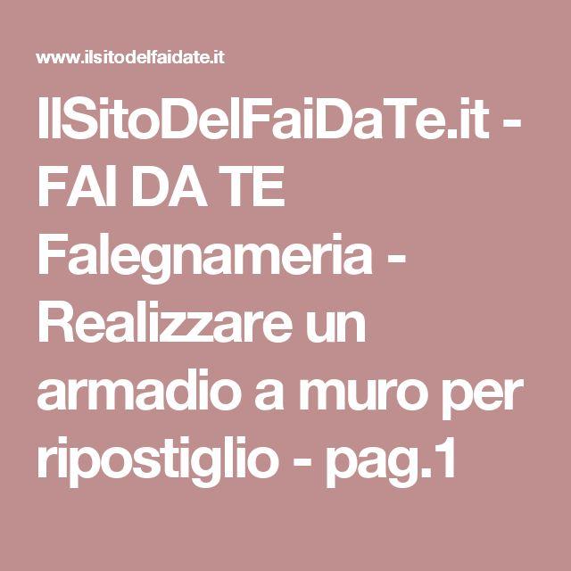 IlSitoDelFaiDaTe.it - FAI DA TE Falegnameria - Realizzare un armadio a muro per ripostiglio - pag.1