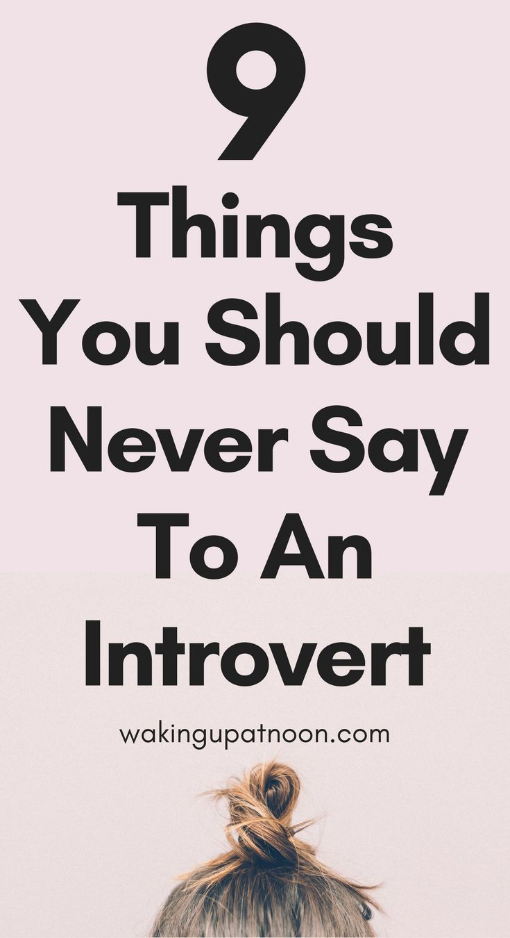 9 Things You Should Never Say To An Introvert   If you're a quiet person or have social anxiety then you've probably had people be rude to you and tell you to don't be shy or ask you why you're so quiet. These are the things you should never say to someone who is introverted or naturally quiet in life. You're mental health is so important and being happy is too #introvert #introverts #introvertproblems #anxiety #socialanxiety #mentalhealth #lifeadvice #advice