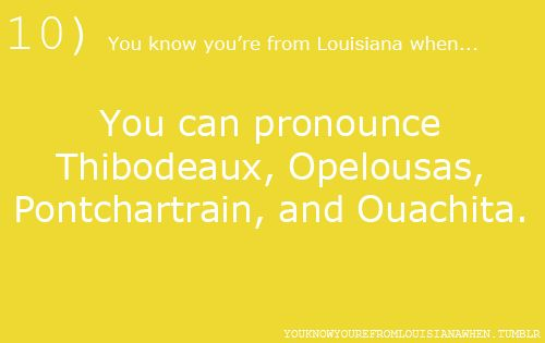 {you mean everybody can't do that?Call, Cajun Quotes, Atchafalaya, Lol So True, Begun, Bossier, Couldn T, Betcha, Lol Yep