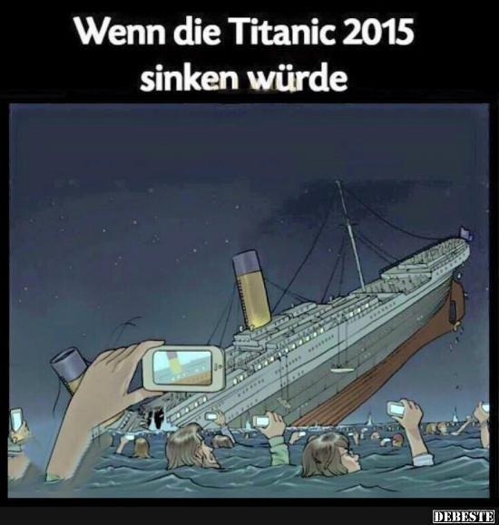 Wenn die Titanic 2015 sinken würde..