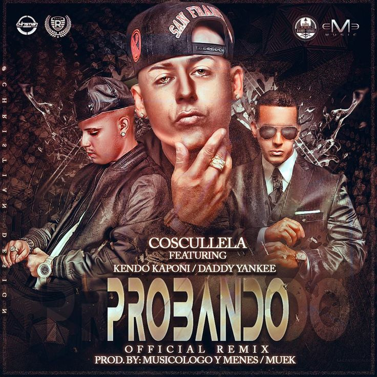 Cosculluela Ft. Daddy Yankee & Kendo Kaponi – Probando (Official Remix)