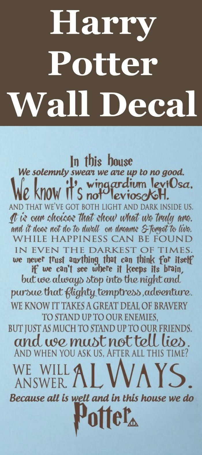 Always. That's what I think when I see this Harry Potter vinyl wall decal. In this house we do Potter.