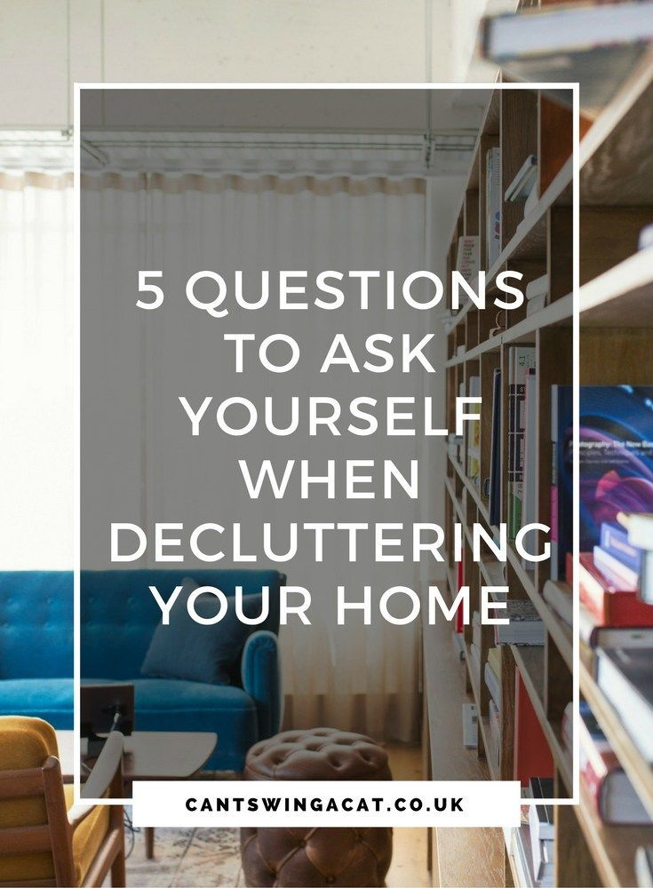 Ask Yourself These 5 Questions To Declutter Your Home Need Help Decluttering Struggling Decide What Get Rid Of And