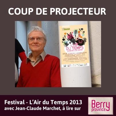"""Jean-Claude Marchet, directerur des Bains-Douches nous parle de la 22ème édition du festival Lignérois, """"L'air du Temps"""" - Avril 2013 - Cliquez sur l'image pour lire ce """"coup de projecteur""""."""