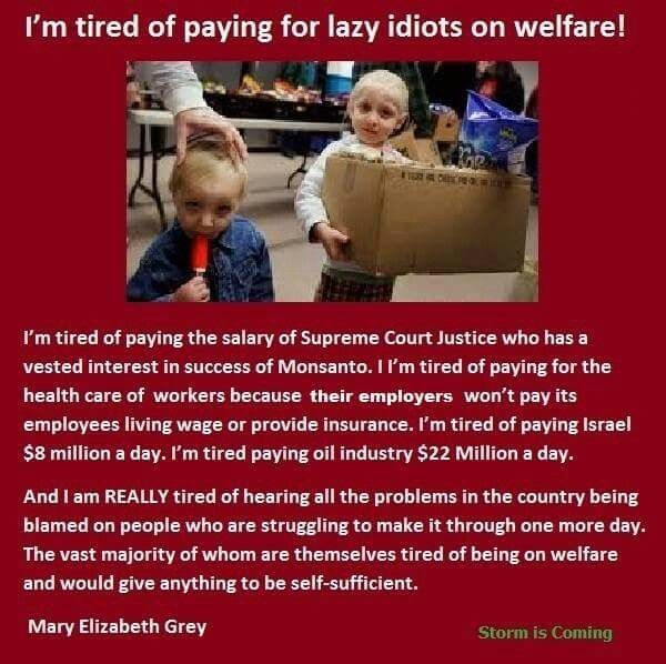 """""""People on welfare are lazy."""" ...one of the most stupid and insensitive things I have ever had the displeasure of hearing repeated time and again."""