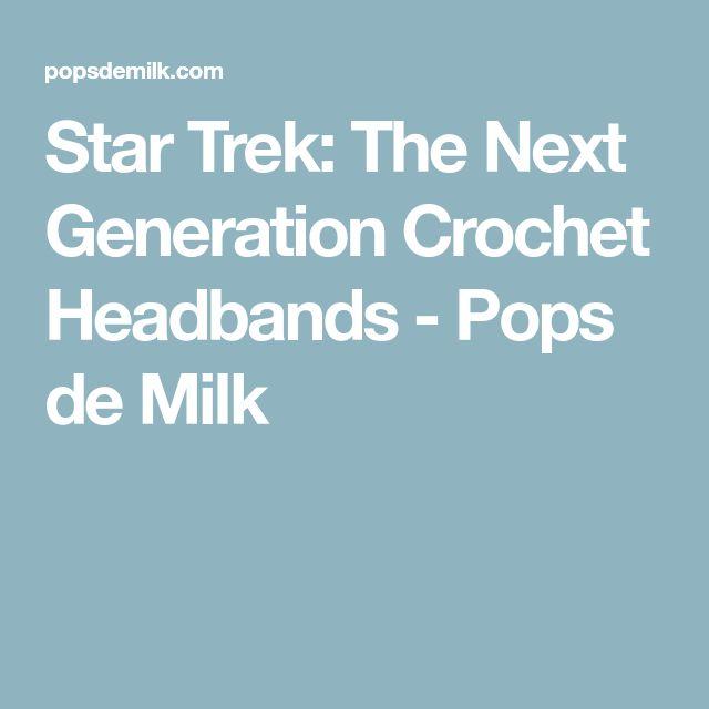 Star Trek: The Next Generation Crochet Headbands - Pops de Milk