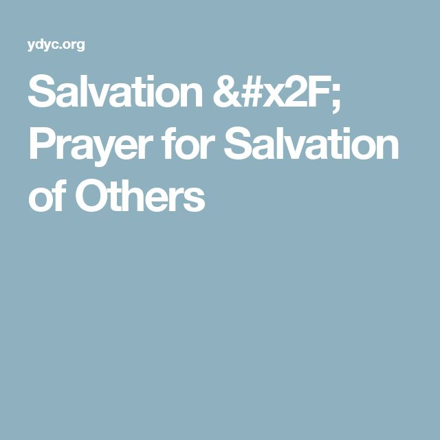 Salvation / Prayer for Salvation of Others