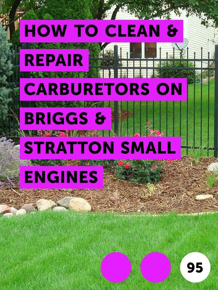 How to Clean & Repair Carburetors on Briggs & Stratton Small Engines