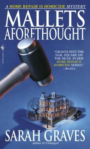 Mallets Aforethought by Sarah Graves  (Home Repair is Homicide #7)