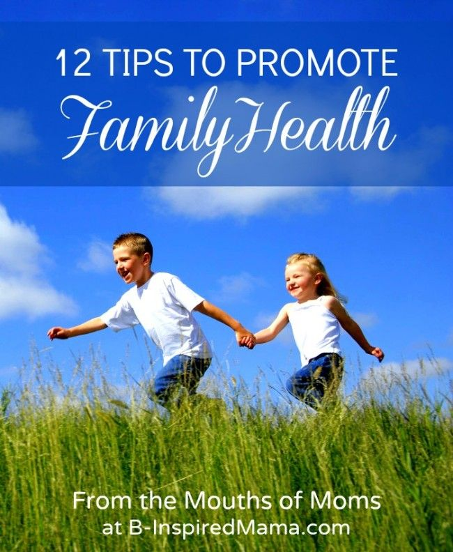 """Tips to Promote Family Health """"From the Mouths of Moms"""" at B-InspiredMama.com"""