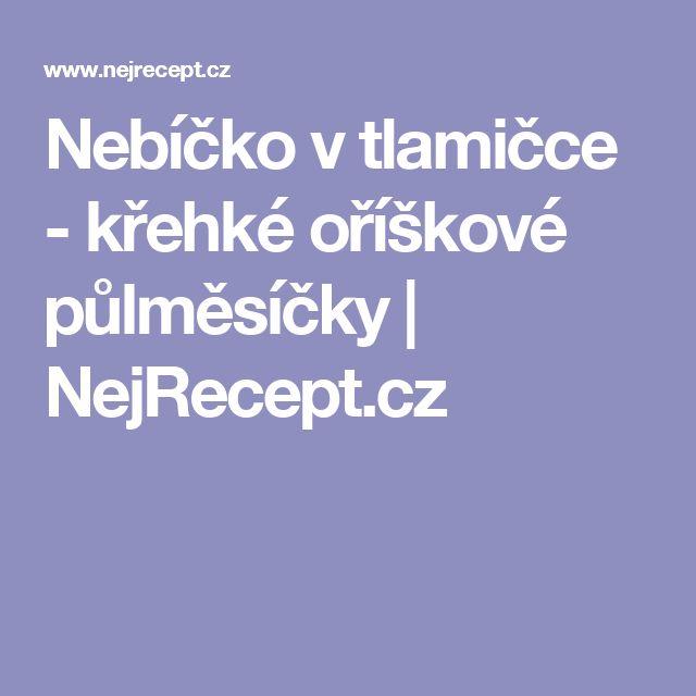 Nebíčko v tlamičce - křehké oříškové půlměsíčky   NejRecept.cz