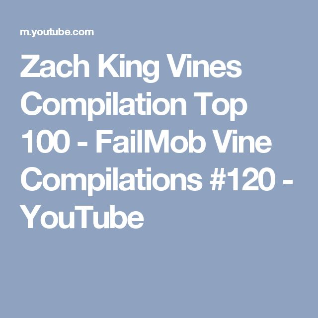 Zach King Vines Compilation Top 100 - FailMob Vine Compilations #120 - YouTube