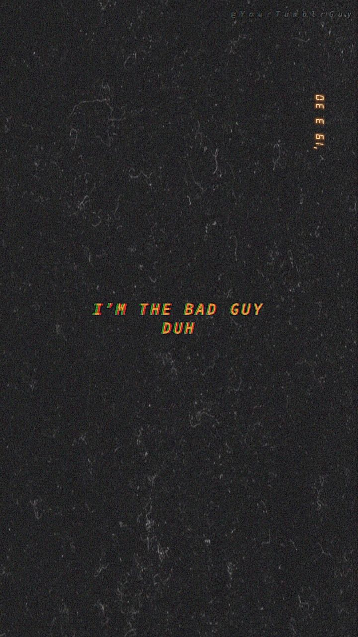 Bad Guy Billie Eilish Words Wallpaper Cool Wallpapers For Phones Song Lyrics Wallpaper