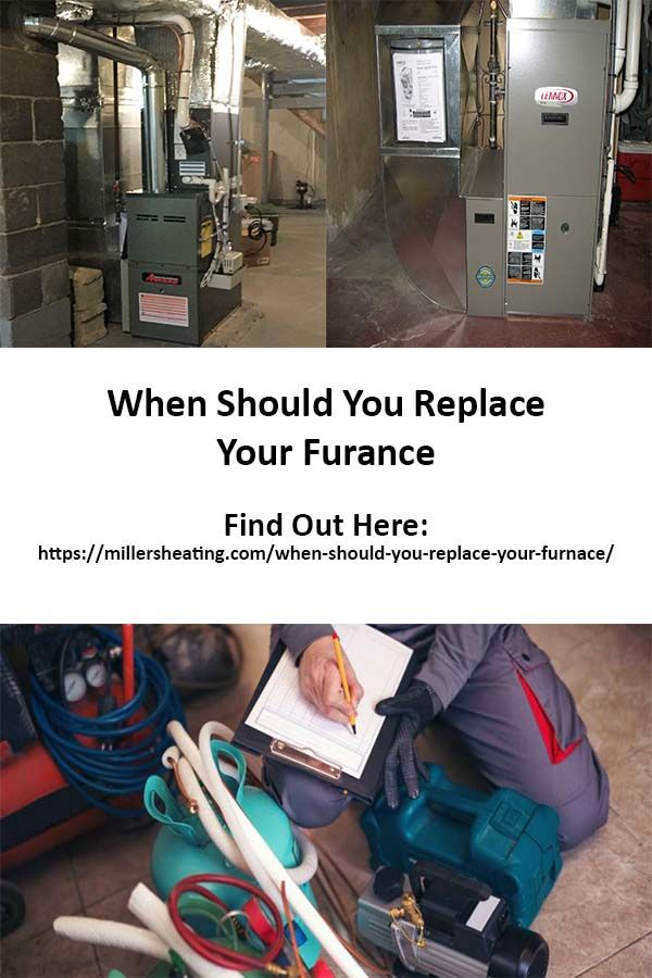 When Should You Replace Your Furnace With Images Heating