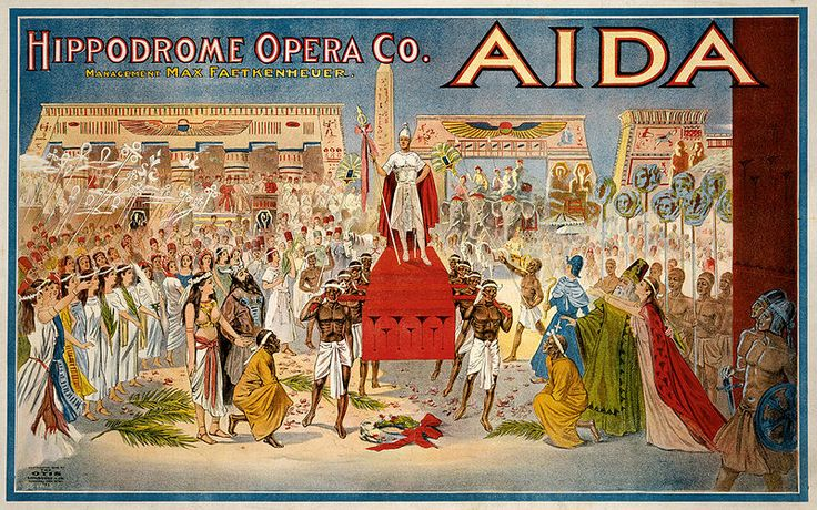 All about Aida; 1908 poster for Giuseppe Verdi's Aida, performed by the Hippodrome Opera Company of Cleveland, Ohio. [Public Domain]