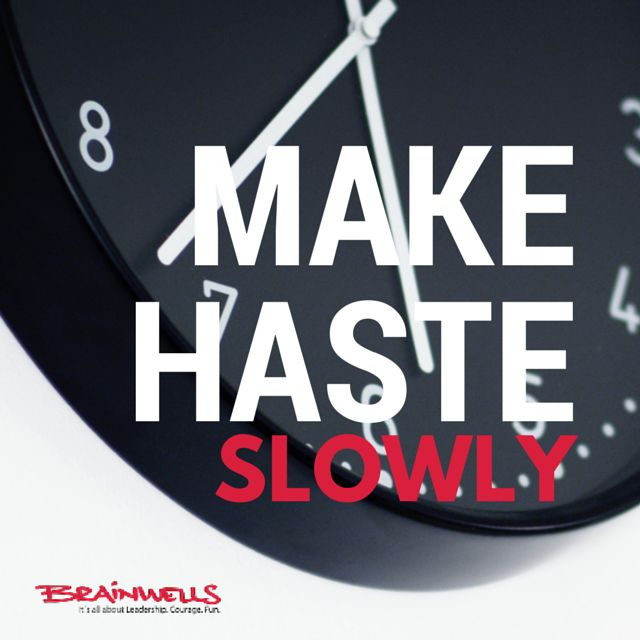 http://brainwells.com/go-slow-go-fast/ #leadership #assessment