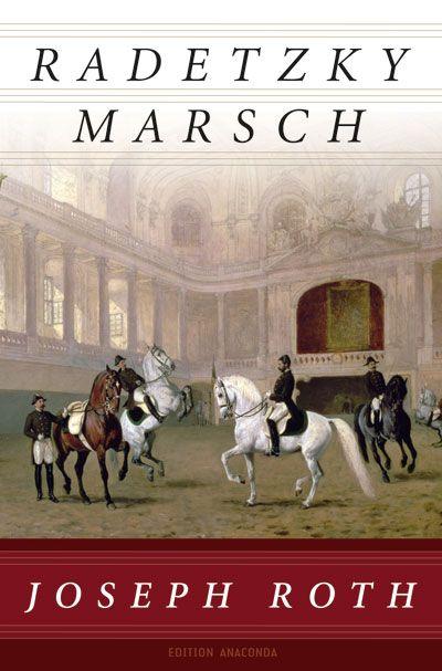 Joseph Roth - Radetzky Marsch
