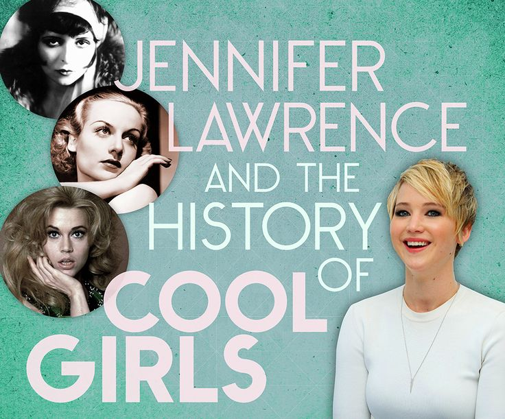 Jennifer Lawrence And The History Of Cool Girls. Interesting article on the media portrays certain women.