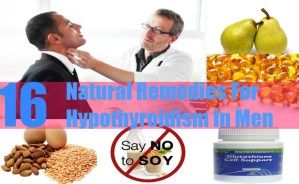 16 Natural Remedies For Hypothyroidism In Men