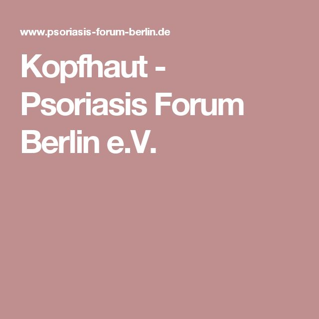Kopfhaut - Psoriasis Forum Berlin e.V.