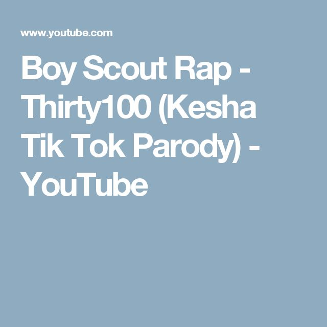 Boy Scout Rap - Thirty100 (Kesha Tik Tok Parody) - YouTube