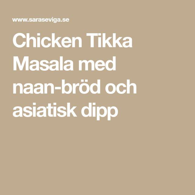 Chicken Tikka Masala med naan-bröd och asiatisk dipp